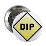"CAUTION! DIP 2.25"" Button"
