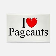 """I Love (Heart) Pageants"" Rectangle Magnet"
