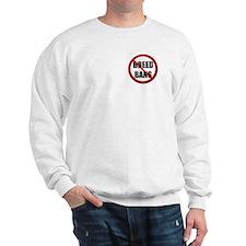 No Breed Ban/Punish Deed Sweatshirt
