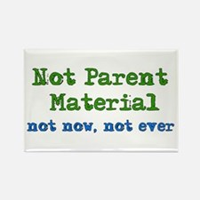 Not Parent Material Rectangle Magnet