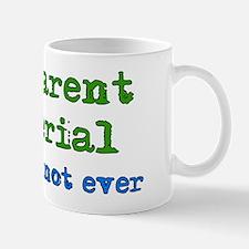 Not Parent Material Mug