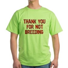 Thank You For Not Breeding T-Shirt