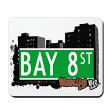 BAY 8 STREET, BROOKLYN, NYC Mousepad
