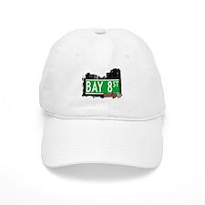 BAY 8 STREET, BROOKLYN, NYC Baseball Cap