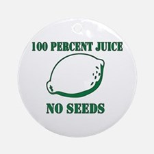 Juice No Seeds Ornament (Round)