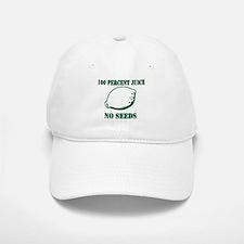 Juice No Seeds Baseball Baseball Cap