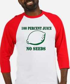 Juice No Seeds Baseball Jersey