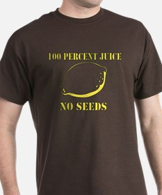 Juice No Seeds T-Shirt