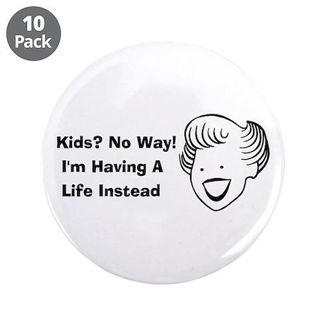 "Kids No Way 3.5"" Button (10 pack)"
