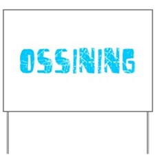Ossining Faded (Blue) Yard Sign