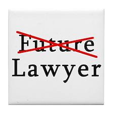 No Longer Future Lawyer Tile Coaster