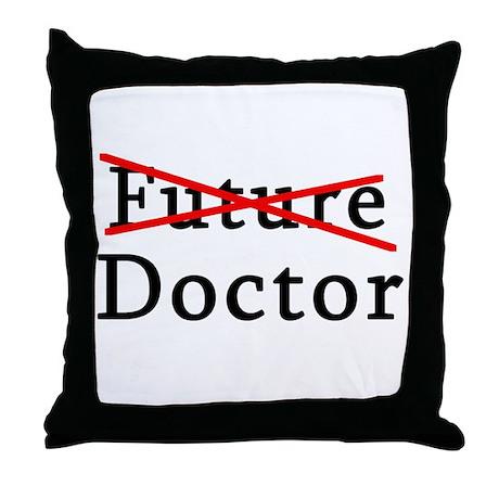 No Longer Future Doctor Throw Pillow