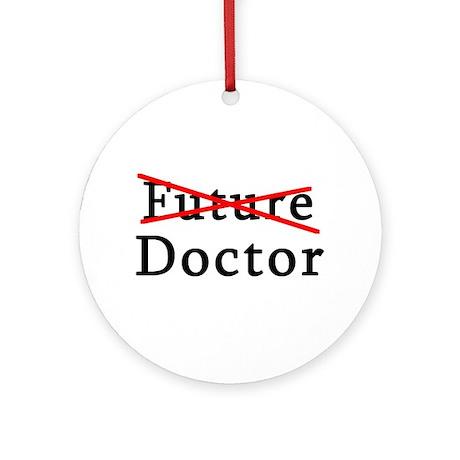 No Longer Future Doctor Ornament (Round)