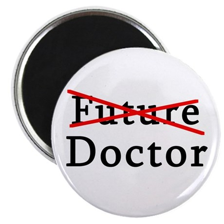 "No Longer Future Doctor 2.25"" Magnet (100 pack)"
