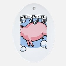 When Pigs Fly Oval Ornament