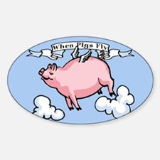 When Pigs Fly Oval Decal