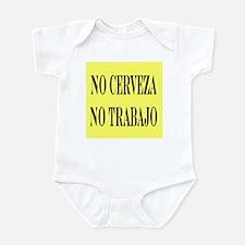 NO CERVEZA NO TRABAJO Infant Bodysuit