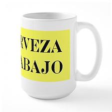 NO CERVEZA NO TRABAJO Mug