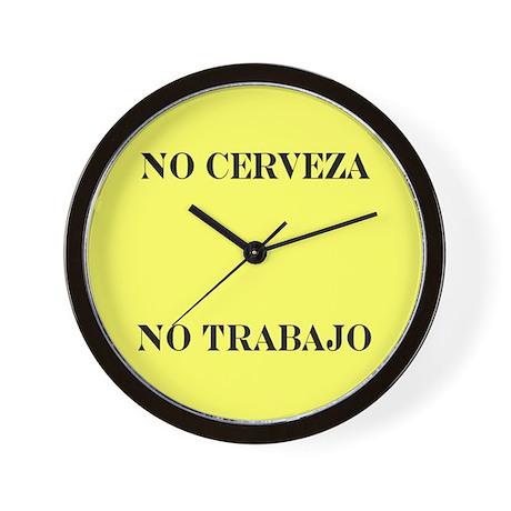 NO CERVEZA NO TRABAJO Wall Clock