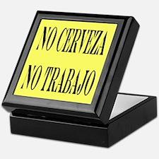 NO CERVEZA NO TRABAJO Keepsake Box