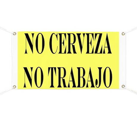 NO CERVEZA NO TRABAJO Banner