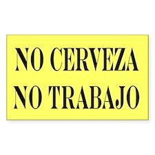 NO CERVEZA NO TRABAJO Rectangle Sticker 50 pk)