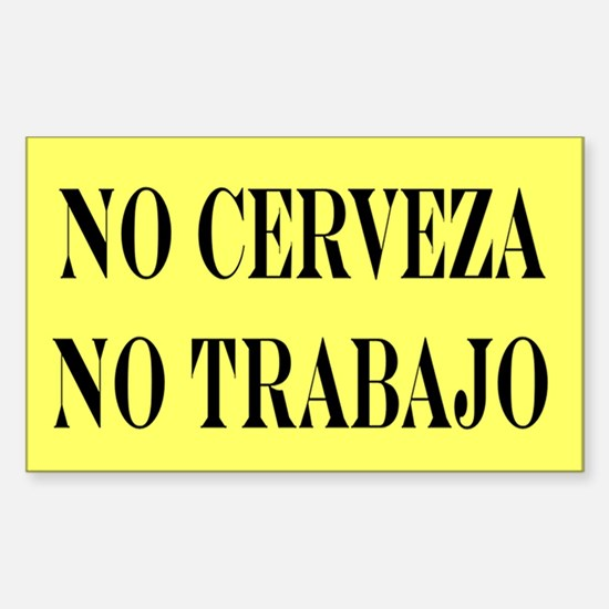 NO CERVEZA NO TRABAJO Rectangle Decal