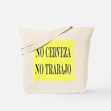 NO CERVEZA NO TRABAJO Tote Bag