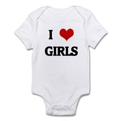 I Love GIRLS Infant Bodysuit