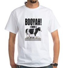 BOOYAH!, I FOUND A CASH COW, Shirt