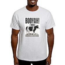 BOOYAH!, I FOUND A CASH COW, T-Shirt