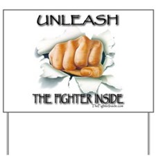 Unleash The Fighter Inside Yard Sign