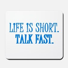 Life is short. Talk fast. Mousepad