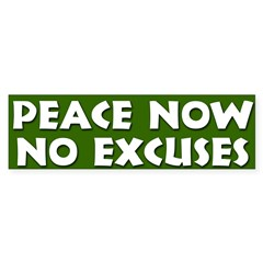 Peace No excuses Bumper Bumper Sticker