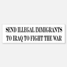 SEND ILLEGAL IMMIGRANTS TO IR Bumper Bumper Bumper Sticker