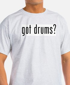 Got Drums? Ash Grey T-Shirt