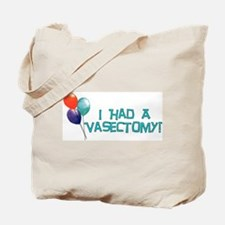 I Had A Vasectomy Tote Bag