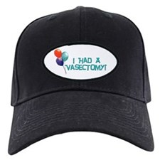 I Had A Vasectomy Baseball Hat