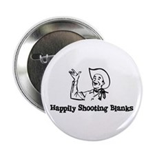 Happily Shooting Blanks Button
