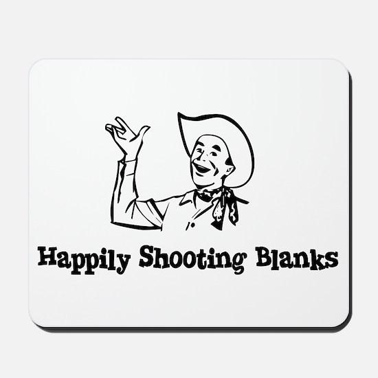 Happily Shooting Blanks Mousepad