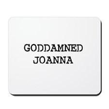 GODDAMNED JOANNA Mousepad