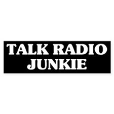 Talk Radio Junkie Bumper Bumper Sticker
