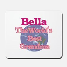 Bella - Best Grandma in the W Mousepad