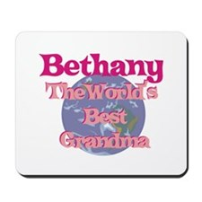 Bethany - Best Grandma in the Mousepad