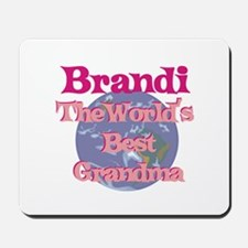 Brandi - Best Grandma in the Mousepad