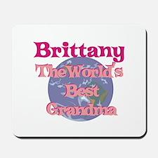 Brittany - Best Grandma in th Mousepad