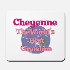 Cheyenne - Best Grandma in th Mousepad