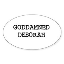 GODDAMNED DEBORAH Oval Decal