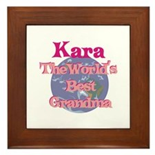 Kara - Best Grandma in the Wo Framed Tile