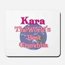 Kara - Best Grandma in the Wo Mousepad
